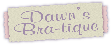 Dawn's Bra-tique
